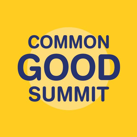 Common Good Summit