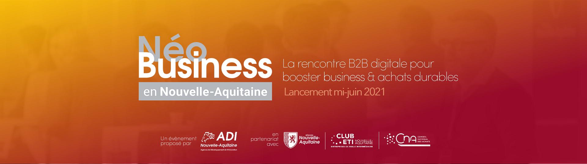 Néobusiness en Nouvelle-Aquitaine 2021La rencontre B2B digitale pour booster business & achats durables